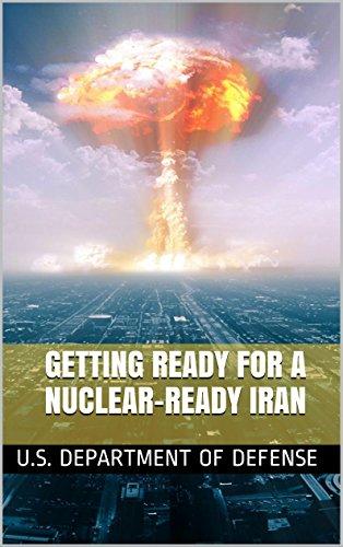 Getting Ready For A Nuclear-ready Iran por U.s. Department Of Defense epub