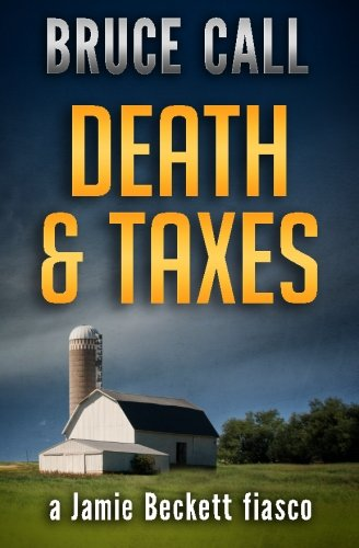 Death & Taxes: a Jamie Beckett fiasco
