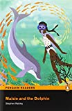 Maisie and the Dolphin w/CD: Penguin Readers Easystarts (Pearson English Graded Readers)