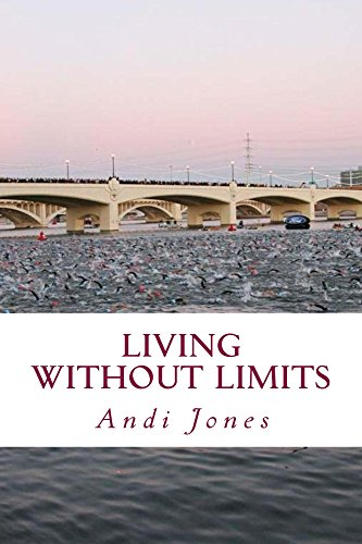 Living Without Limits: a memoir by Andi Jones (English Edition)