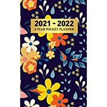 2021 - 2022 : 2 Year Pocket Planner: Two-Year Weekly Pocket Planner with Phone Book, Password Log and Notebook. Pretty 24 Months Agenda, Diary, Calendar and Organizer | Cute Unique Floral Cover