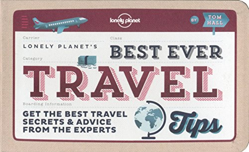 Best Ever Travel Tips: Get the Best Travel Secrets & Advice from the Experts (Lonely Planet) por Lonely Planet