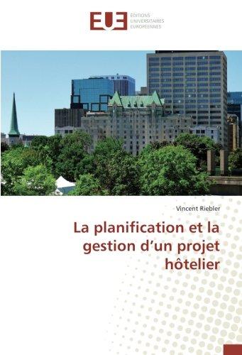 La planification et la gestion d'un projet hôtelier par Vincent Riebler