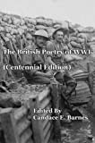 The British Poetry of WWI (Centennial Edition)