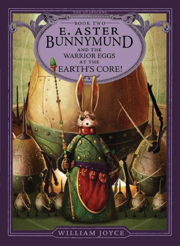 E. Aster Bunnymund and the Warrior Eggs at the Earth's Core! (The Guardians Book 2) (English Edition)
