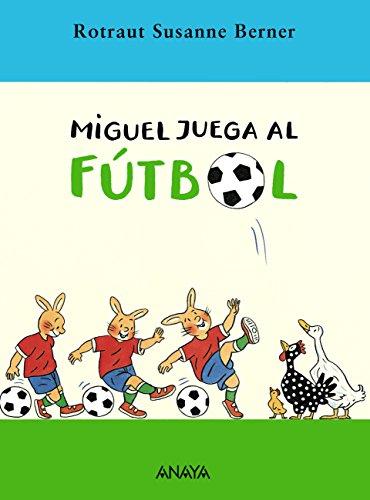 miguel-juega-al-futbol-literatura-infantil-6-11-anos-narrativa-infantil