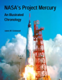NASA's Project Mercury: An Illustrated Chronology