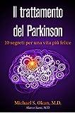 Le più recenti previsioni riguardo la Malattia di Parkinson sono impressionanti. Se accurate, i numeri suggeriscono di svegliarsi rapidamente, e rendersi conto che siamo sull'orlo di una incipiente pandemia. Spaventa considerare che nelle nazioni più...