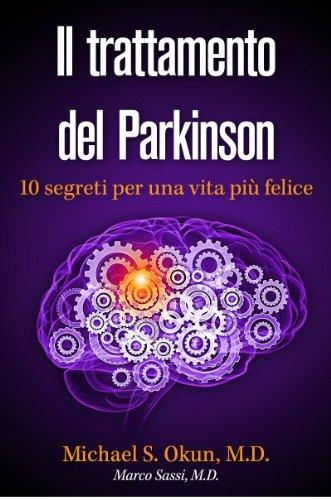 il-trattamento-del-parkinson-10-segreti-per-una-vita-piu-felice-parkinsons-treatment-italian-edition
