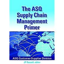 The ASQ Supply Chain Management Primer