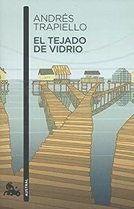 El tejado de vidrio par Andrés Trapiello