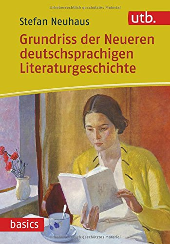 Grundriss der Neueren deutschsprachigen Literaturgeschichte (utb basics, Band 4821)