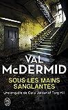 Cover of: Sous Les Mains Sanglantes (Nouveau Policier)   Val McDermid
