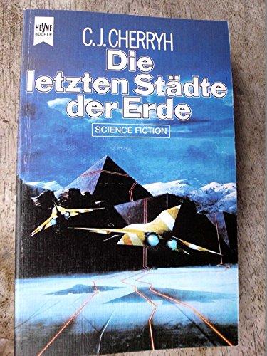 Die letzten Städte der Erde. Science Fiction Roman.