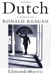 Dutch: A Memoir of Ronald Reagan by Edmund Morris (1999-09-30)