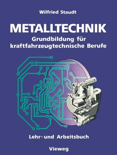Metalltechnik: Grundbildung Für Kraftfahrzeugtechnische Berufe