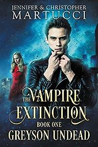 The Vampire Extinction: Greyson Undead (Book 1)