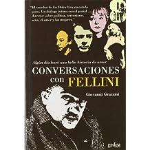 Algún día haré una bella historia amor : conversaciones con Fellini