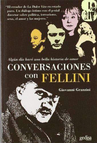 Algun día haré una bella historia de amor. Conversaciones con Fellini por Giovanni Grazzini