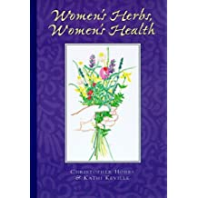 Women's Herbs, Women's Health by Christopher Hobbs (1998-01-01)