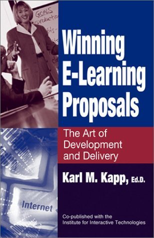 Winning E-Learning Proposals: The Art of Development and Delivery by Karl M. Kapp (2003-05-01)