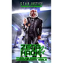 Zeta Hack: A Paranormal Space Opera Adventure (Star Justice Book 3) (English Edition)