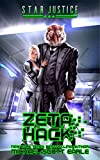 Zeta Hack: A Paranormal Space Opera Adventure (Star Justice Book 3)
