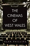 The Cinemas of West Wales