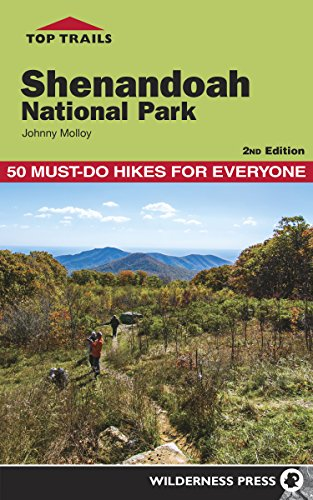 Top Trails: Shenandoah National Park: 50 Must-Do Hikes for Everyone -
