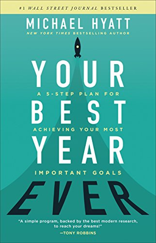 Your Best Year Ever: A 5-Step Plan for Achieving Your Most Important Goals (English Edition)
