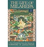 [(The Life of Milarepa: A New Translation from the Tibetan )] [Author: Lobsang Phuntshok Lhalungpa] [Jan-1995]