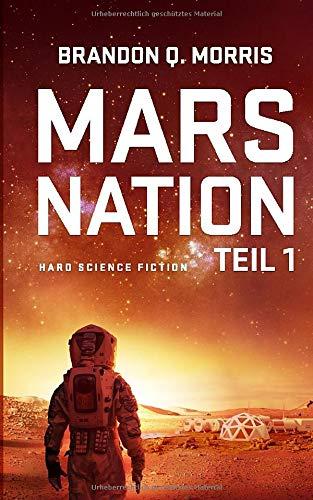 Mars Nation 1: Hard Science Fiction (Mars-Trilogie, Band 1)