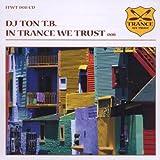 Songtexte von DJ Ton T.B. - In Trance We Trust 008