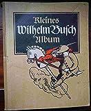 Kleines Wilhelm Busch Album. (Besondere Ausgabe) -