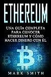 https://libros.plus/ethereum-una-guia-completa-para-conocer-ethereum-y-como-hacer-dinero-con-el/