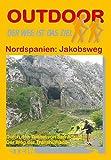 Nordspanien: Jakobsweg durch den Tunnel v. San Adrián - Weg der Transhumanz: Der Weg der Transhumanz. Der Weg ist das Ziel (Outdoor Handbuch) - Michael Kasper