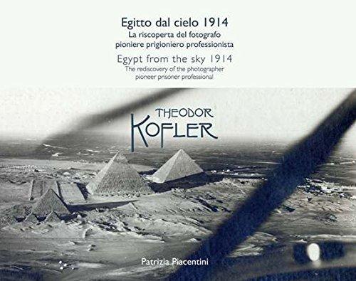 egitto-dal-cielo-1914-la-riscoperta-del-fotografo-pioniere-prigioniero-professionista-theodor-kofler