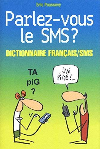 Parlez-vous le SMS ? par Eric Poussevy