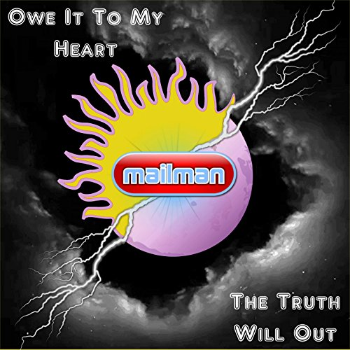 Owe It To My Heart / The Truth Will Out