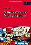 Basiswissen Theologie: Das Judentum - Klaus Dorn