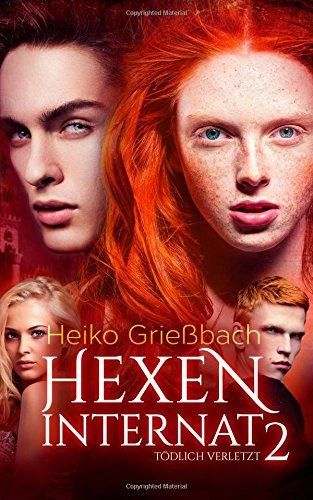 Buchseite und Rezensionen zu 'Hexeninternat 2 - Tödlich Verletzt' von Heiko Grießbach