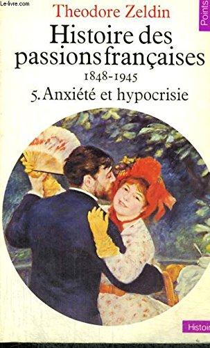 Histoire des passions françaises, 1848-1945