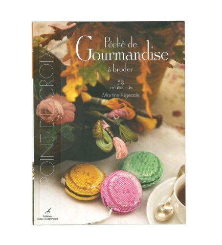 Pch de Gourmandise  broder : 50 crations