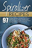 Image de Spiralizer Recipes: 97 The Best Spiralizer Recipes From Classic Pasta Dishes, To Sala