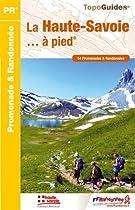 La Haute-Savoie à pied : 54 Promenades & Randonnées