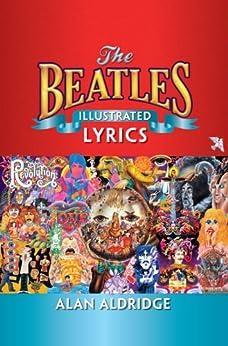 The Beatles Illustrated Lyrics par [Aldridge, Alan]