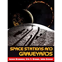 Space Stations and Graveyards (English Edition)