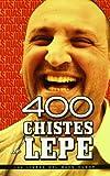 400 Chistes De Lepe (Libros Del Buen Humor)