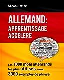 Telecharger Livres Allemand Apprentissage Accelere Les 1000 mots allemands les plus utilises avec 3000 exemples de phrases (PDF,EPUB,MOBI) gratuits en Francaise