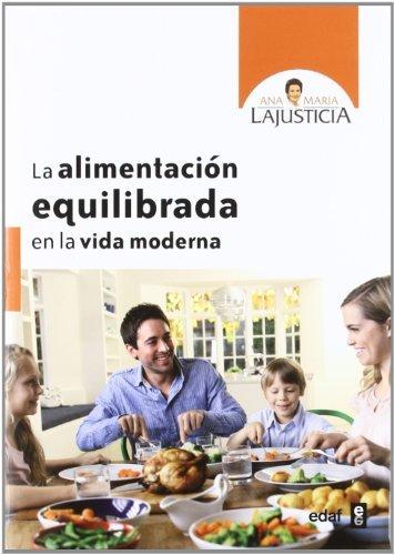 Alimentación equilibrada para la vida moderna (Plus Vitae nº 309) de [Lajustica,